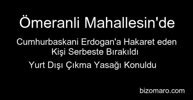 Ömeranlı'da Cumhurbaşkanı Erdoğan'a Hakaret İddiası