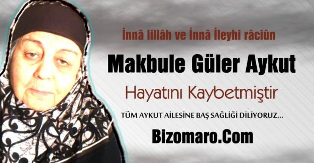Makbule Güler Aykut vefat etmiştir