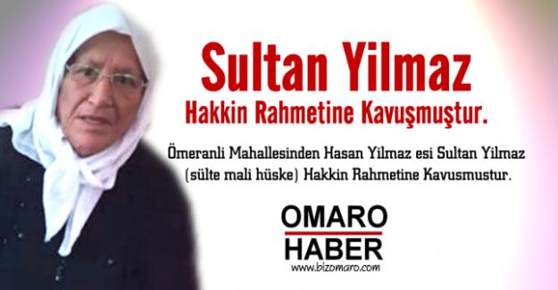 Sultan Yılmaz vefat etmiştir