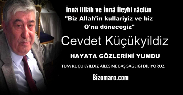 Cevdet Küçükyıldız Vefat etmiştir