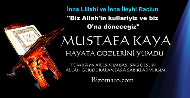 Mustafa Kaya vefat etmiştir