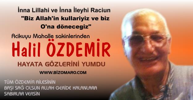 Halil Özdemir vefat etmiştir