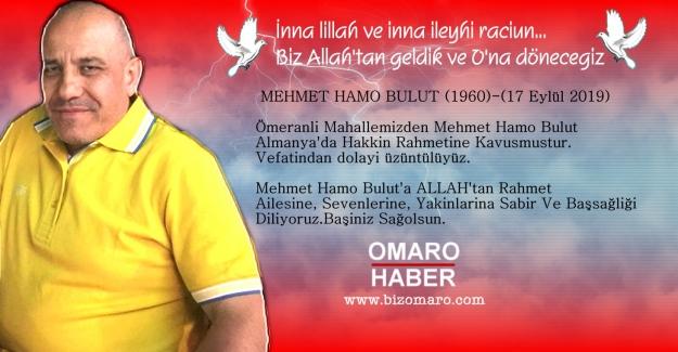 Mehmet Hamo Bulut  Vefat etmiştir