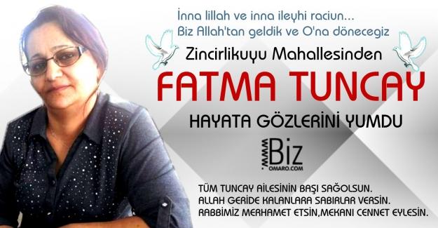 Fatma Tuncay  Vefat etmiştir