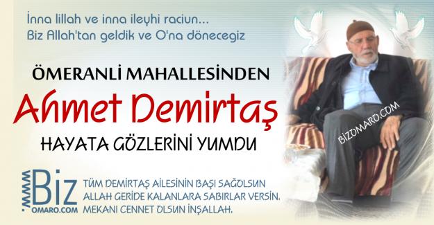 Ahmet Demirtaş hayatini kaybetti