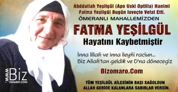 Fatma Yeşilgül  vefat etmiştir