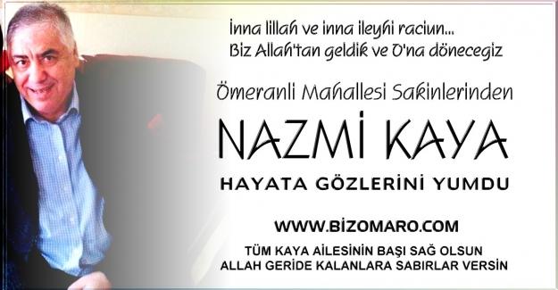 Nazmi Kaya Hayatini Kaybetmiştir