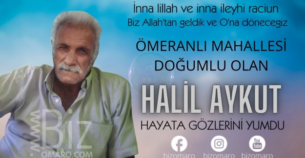 Halil Aykut Hayata gözlerini yumdu