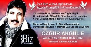 Özgür Akgül vefat etmiştir