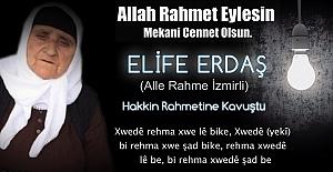 Elife Erdaş Hayata gözlerini yumdu