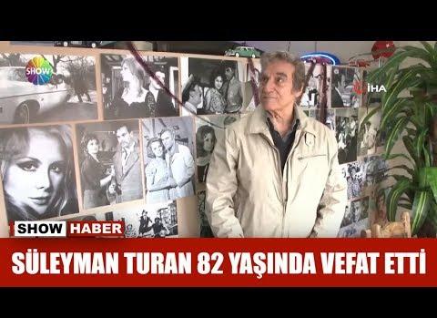 Usta oyuncu Süleyman Turan vefat etti!