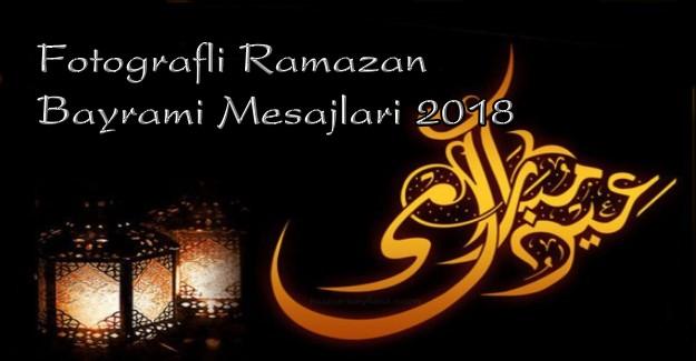 Fotoğraflı Ramazan Bayramı Mesajları 2018
