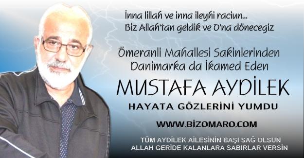 Mustafa Aydilek Hayatini Kaybetmiştir